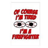 Of Course I'm Tired, I'm A Firefighter Postcards (