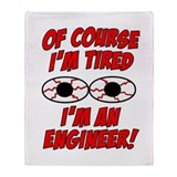 Of Course I'm Tired, I'm An Engineer Stadium Blan