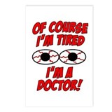 Of Course I'm Tired, I'm A Doctor Postcards (Packa