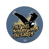 "Soar on Wings like Eagles 3.5"" Button"