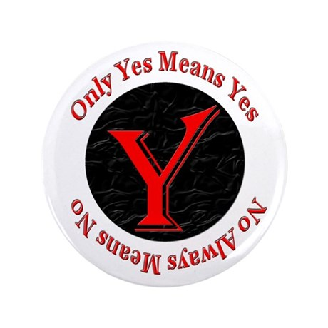 "Only Yes Means Yes 3.5"" Button (100 pack)"