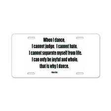 Why I Dance Aluminum License Plate