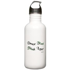 Dance First Think Later Water Bottle