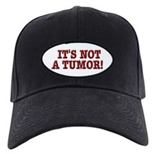 NOT A TUMOR! Baseball Hat