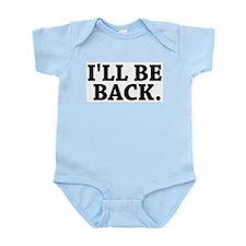 I'LL BE BACK Infant Creeper