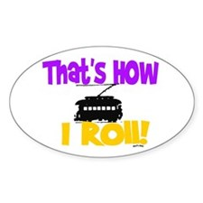 HOW I ROLL - ST.CHARLES Oval Decal