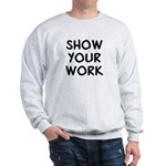 Show Work Sweatshirt