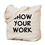Show Work Tote Bag
