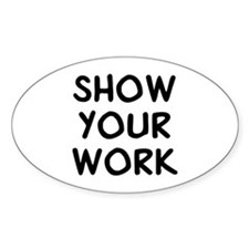 Show Work Decal