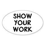 Show Work Sticker (Oval)