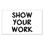 Show Work Sticker (Rectangle)