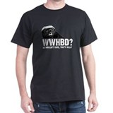 WWHBD T-Shirt