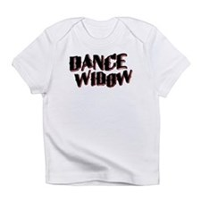Dance Widow Infant T-Shirt