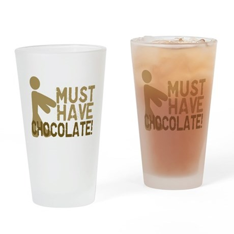 Must Have CHOCOLATE! Zombie Drinking Glass