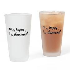 I'll Die Happy if I Die Dancing Drinking Glass