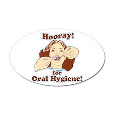 Hooray For Oral Hygiene 38.5 x 24.5 Oval Wall Peel