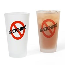 No Kvetching Drinking Glass