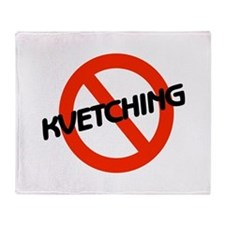 No Kvetching Throw Blanket