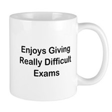 Enjoys Giving Difficult Exams Coffee Mug