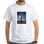 Never Forget 9/11 White T-Shirt