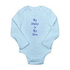 Daddy is My Hero Long Sleeve Infant Bodysuit