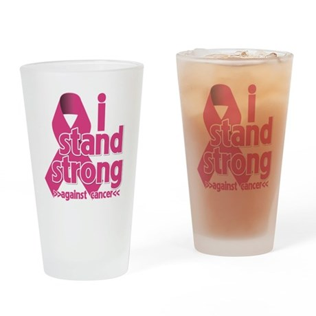 Stand Strong Breast Cancer Drinking Glass