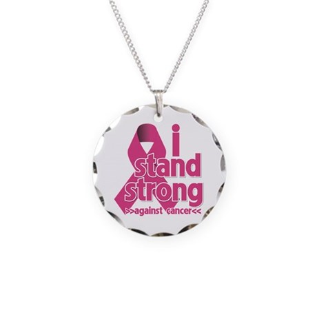 Stand Strong Breast Cancer Necklace Circle Charm