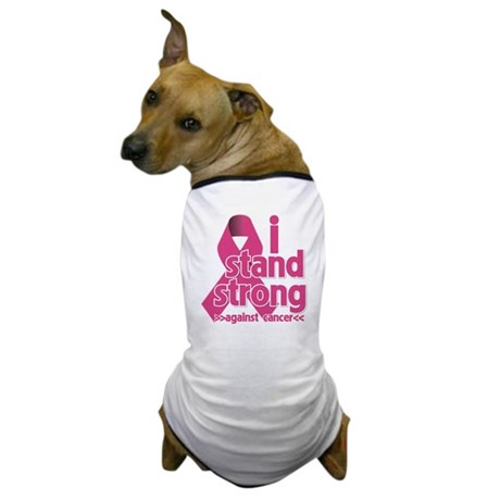 Stand Strong Breast Cancer Dog T-Shirt