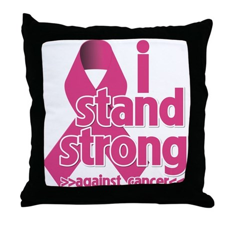 Stand Strong Breast Cancer Throw Pillow