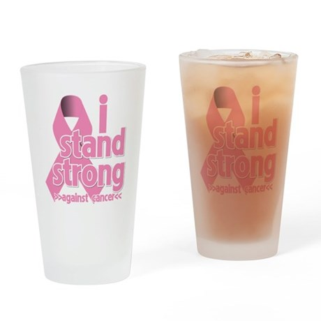 Breast Cancer Stand Strong Drinking Glass