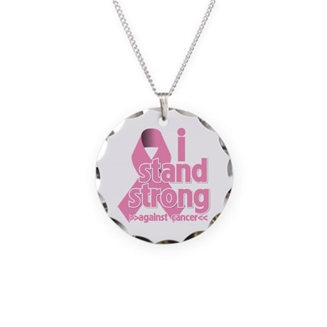 Breast Cancer Stand Strong Necklace Circle Charm
