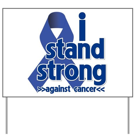 I Stand Colon Cancer Yard Sign