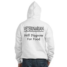 Veterinarian: Will Diagnose For Food Hoodie