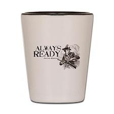 Always Ready Shot Glass
