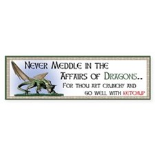 Never Meddle in the Affairs of Dragons...10pk