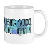 Nursing School will not Defeat Me Mug