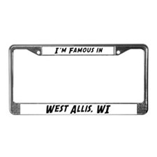 Famous in West Allis License Plate Frame