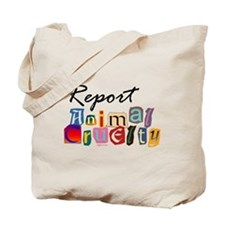 Report Animal Cruelty Tote Bag