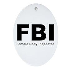 FBI Female Body Inspector Oval Ornament