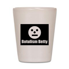 Botulism Betty Shot Glass