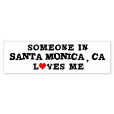Someone in Santa Monica Bumper Bumper Sticker