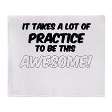 Practice to be this Awesome! Throw Blanket