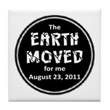 Earth Moved for Me Tile Coaster