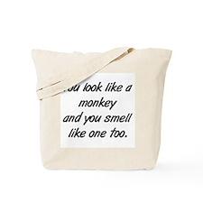 look like a monkey Tote Bag