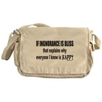 IGNORANCE IS BLISS Messenger Bag