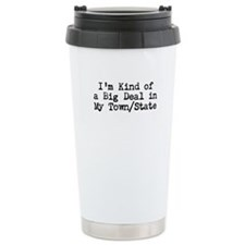 I'm Kind of a Big Deal (Custo Travel Mug