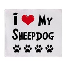 I Love My Sheepdog Throw Blanket