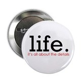 life. 2.25&quot; Button (10 pack)