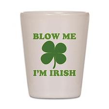 Blow Me Im Irish Shot Glass