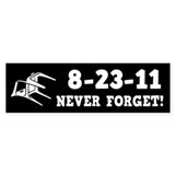 8-23-11 Never Forget! Bumper Sticker